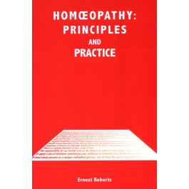 Homeopathy: Principles and practice