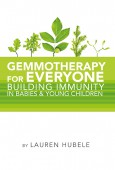 Gemmotherapy For Everyone - Building Immunity In Babies & Young Children