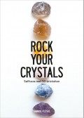 Rock Your Crystals
