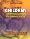 CHILDREN : Homeopathic Materia Medica with Repertorial Symptoms