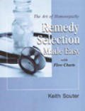 The Art Of Homoeopathy Remedy Selection Made Easy