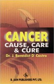 Cancer: Cause, Care & Cure
