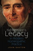 Hahnemann's Legacy in Modern Homeopathic Practice