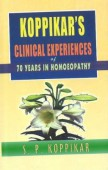 Koppikar's Clinical Experiences of 70 Years in Homoeopathy