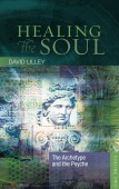 Healing The Soul Vol 2. The Archetype and the Psyche