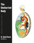 The Uncharted Body: A New Textbook of Medicine